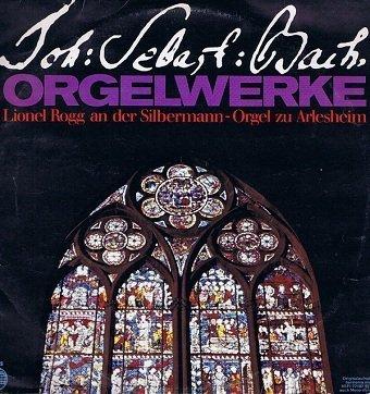 Joh. Sebast. Bach, Lionel Rogg - Orgelwerke (Lionel Rogg An Der Silbermann-Orgel Zu Arlesheim) (LP)
