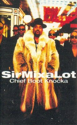 Sir Mix-A-Lot - Chief Boot Knocka (MC)