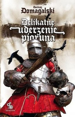 Dariusz Domagalski - Delikatne Uderzenia Pioruna