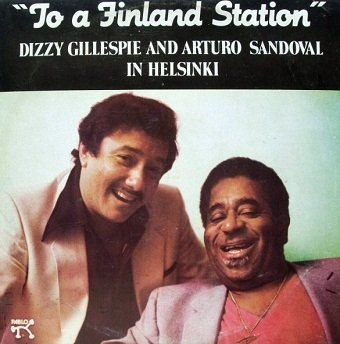 Dizzy Gillespie And Arturo Sandoval - To A Finland Station (LP)