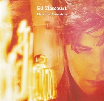 Ed Harcourt - Here Be Monsters (CD)