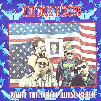 Dick Nixons - Paint The White House Black (CD)