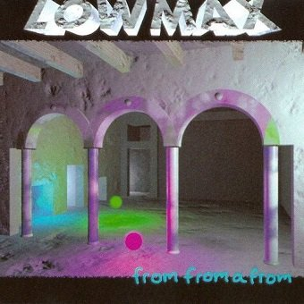 Low Max - From From A From (CD)
