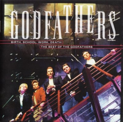 The Godfathers - Birth, School, Work, Death: The Best Of The Godfathers (CD)