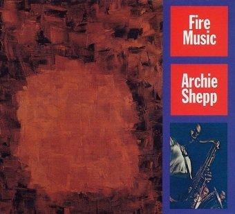 Archie Shepp - Fire Music (CD)