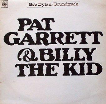 Bob Dylan - Pat Garrett & Billy The Kid (LP)
