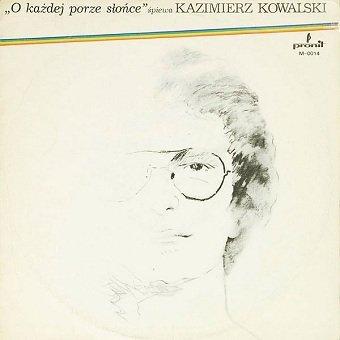 Kazimierz Kowalski - O Każdej Porze Słońce (LP)