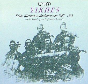 Yikhes - Frühe Klezmer-Aufnahmen Von 1907-1939 Aus Der Sammlung Von Prof. Martin Schwartz (CD)