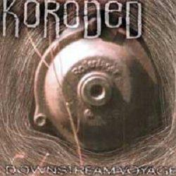 Koroded - Downstream Voyage (CD)