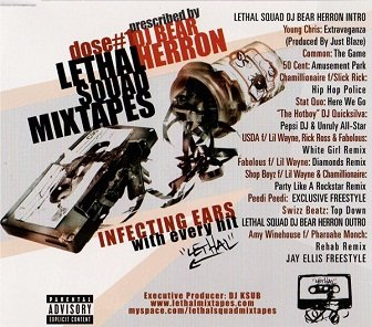 DJ Bear Herron - Lethal Squad Mixtapes - Dose #1 - Infecting Ears With Every Hit (CD)