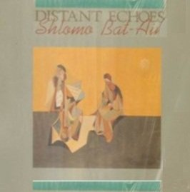 Shlomo Bat-Ain - Distant Echoes (CD)