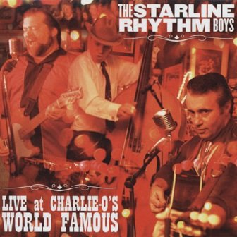The Starline Rhythm Boys - Live At Charlie-O's World Famous (CD)