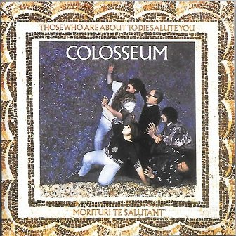 Colosseum - Those Who Are About To Die Salute You (CD)