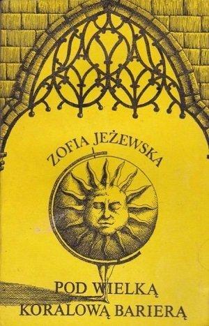 Zofia Jeżewska - Pod Wielką Koralową Brierą
