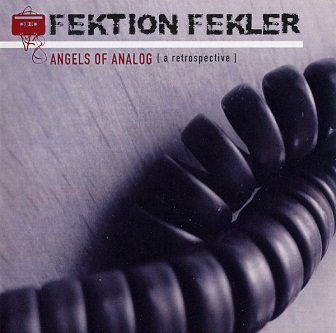 Fektion Fekler - Angels Of Analog [ A Retrospective ] (CD)