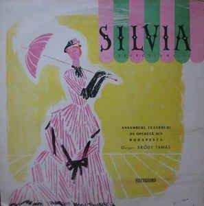 Kálmán Imre, Ansamblul Teatrului De Operetă Din Budapesta Dirijor: Bródy Tamás – Silvia (Selecțiuni) (LP)