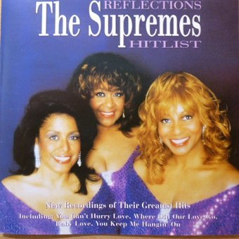 The Supremes -  Reflections - The Supremes Hitlist (CD)