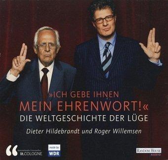 Dieter Hildebrandt, Roger Willemsen - Ich Gebe Ihnen Mein Ehrenwort! Die Weltgeschichte Der Lüge (2CD)