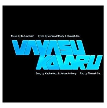 Vayasu Kolaru ft. Johan Anthony, Thinesh Se & M.Kowtham (Singiel)
