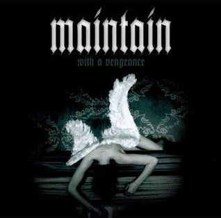 Maintain - With A Vengeance (CD)