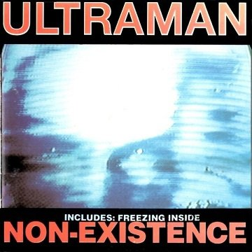 Ultraman - Non-Existence (CD)