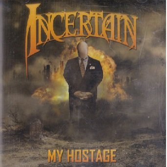 Incertain - My Hostage (CD)