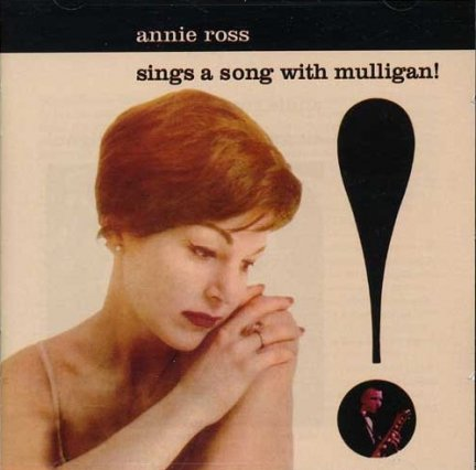 Annie Ross - Sings A Song With Mulligan! (CD)