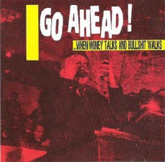 Go Ahead! - ...When Money Talks And Bullshit Walks (CD)