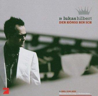 Lukas Hilbert - Der König Bin Ich (CD)
