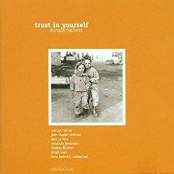 Trust in Yourself - Kinderleben (CD)