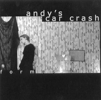 Andy's Car Crash - Formes (CD)