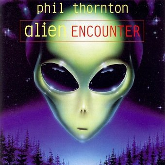Phil Thornton - Alien Encounter (CD)