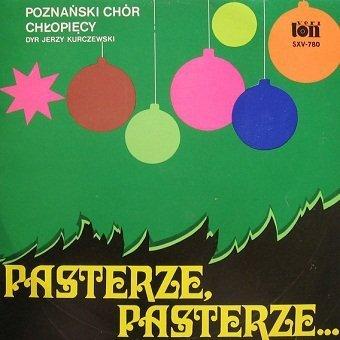 Poznański Chór Chłopięcy Dyr Jerzy Kurczewski - Pasterze, Pasterze... (LP)