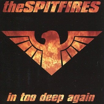 The Spitfires - In Too Deep Again (CD)