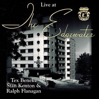 Tex Beneke, Stan Kenton, Ralph Flanagan Live At The Edgewater (CD)