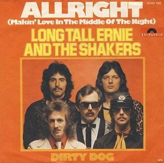 Long Tall Ernie And The Shakers - Allright (Makin' Love In The Middle Of The Night) / Dirty Dog (7'')