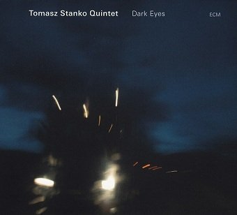 Tomasz Stanko Quintet - Dark Eyes (CD)