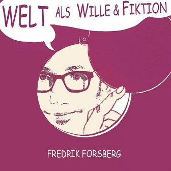 Fredrik Forsberg - Welt Als Wille & Fiktion (CD)