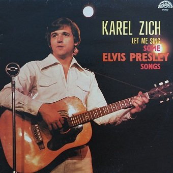 Karel Zich - Let Me Sing Some Elvis Presley Songs (LP)