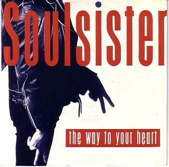 Soulsister - The Way To Your Heart (7'')
