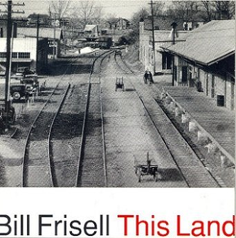 Bill Frisell - This Land (CD)