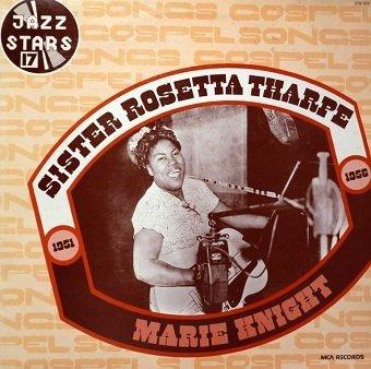 Sister Rosetta Tharpe & Marie Knight - Gospel Songs: 1951- 1956 (LP)
