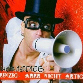 Honigdieb - Einzig Aber Nicht Artig (CD+DVD)