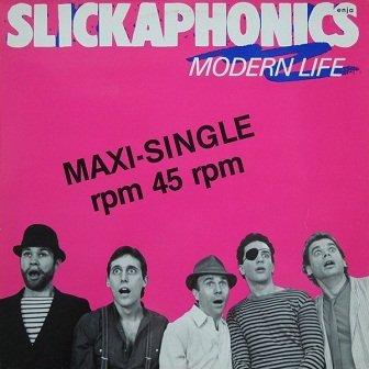Slickaphonics - Modern Life (12'')