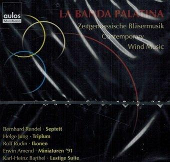 La Banda Palatina - Zeitgenössische Bläsermusik Contemporary Wind Music (CD)
