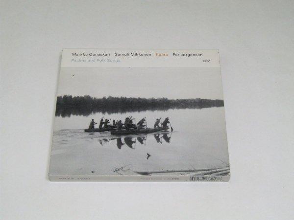 Markku Ounaskari / Samuli Mikkonen / Per Jørgensen - Kuára (Psalms And Folk Songs) (CD)