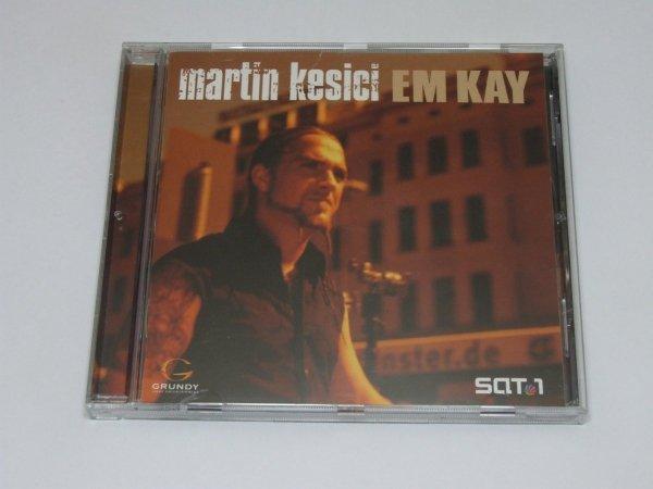 Martin Kesici - Em Kay (CD)