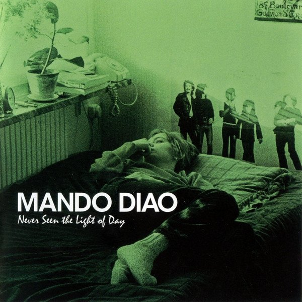 Mando Diao - Never Seen The Light Of Day (CD)