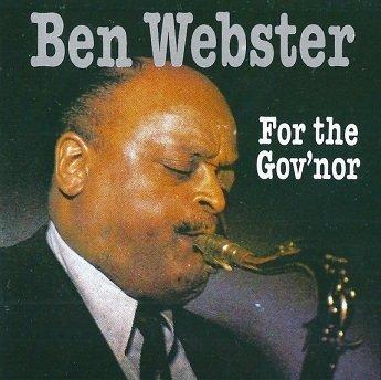 Ben Webster - For The Gov'nor (CD)