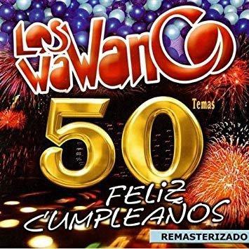 Los Wawanco - 50 Temas, Feliz Cumpleanos (CD)
